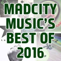 MadCity Music's Favorites of 2016